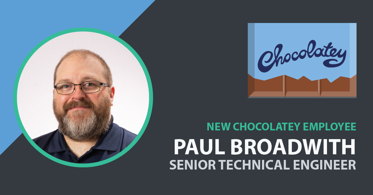 Paul Broadwith Joins Chocolatey as Senior Technical Engineer